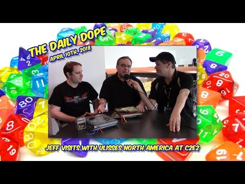 Jeff Visits Ulisses North America at C2E2 on The Daily Dope EP80 04/10/2018