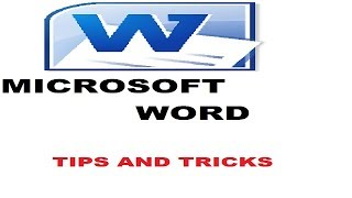MICROSOFT WORD TRICKS AND TIPS