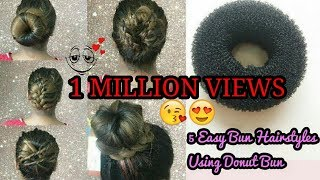 5 Easy Bun Hairstyles for Long hair | Hairstyles Made Using Donut Bun | One minute Hairstyles
