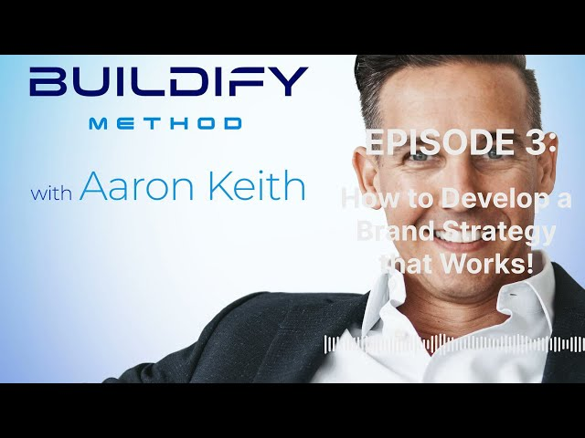 Build-isode 3: How to Develop a Brand Strategy that Works!