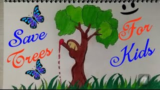 HOW TO DRAW SAVE THE TREES COLORING DRAWING FOR KIDS    Save Earth Save Environment Save Water   