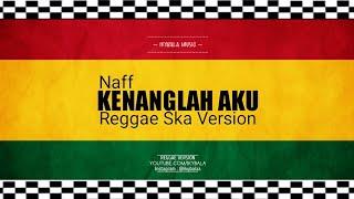 Kenanglah Aku - Reggae Ska VERSION AUTO JOGET