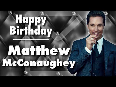 Happy Birthday Matthew Mcconaughey Youtube