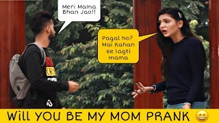 Asking Girls To Be My MOM Prank | Prank in Pakistan