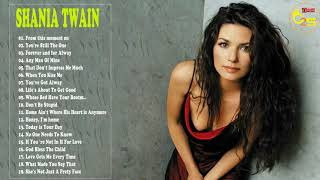 Shania Twain Greatest Hits  -  Shania Twain Best Songs 2018  -  Best Country Love songs