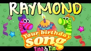 Tina&Tin Happy Birthday RAYMOND (Personalized Songs For Kids) #PersonalizedSongs
