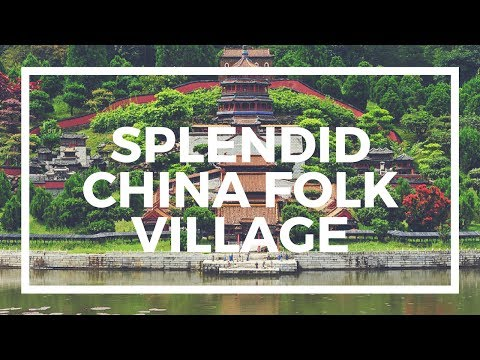 Full-Day Tour of Shenzhen from Hong Kong with China Folk Culture Village - Video
