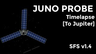 Juno Probe to Jupiter - SFS v1.4 [Time lapsed]