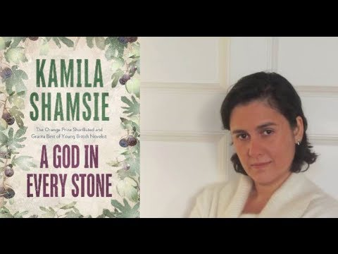 Kamila Shamsie - 'A God in Every Stone'
