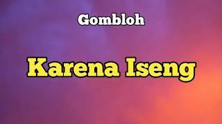 Karena Iseng - Gombloh - Lagu Klasik Legendaris Indonesia