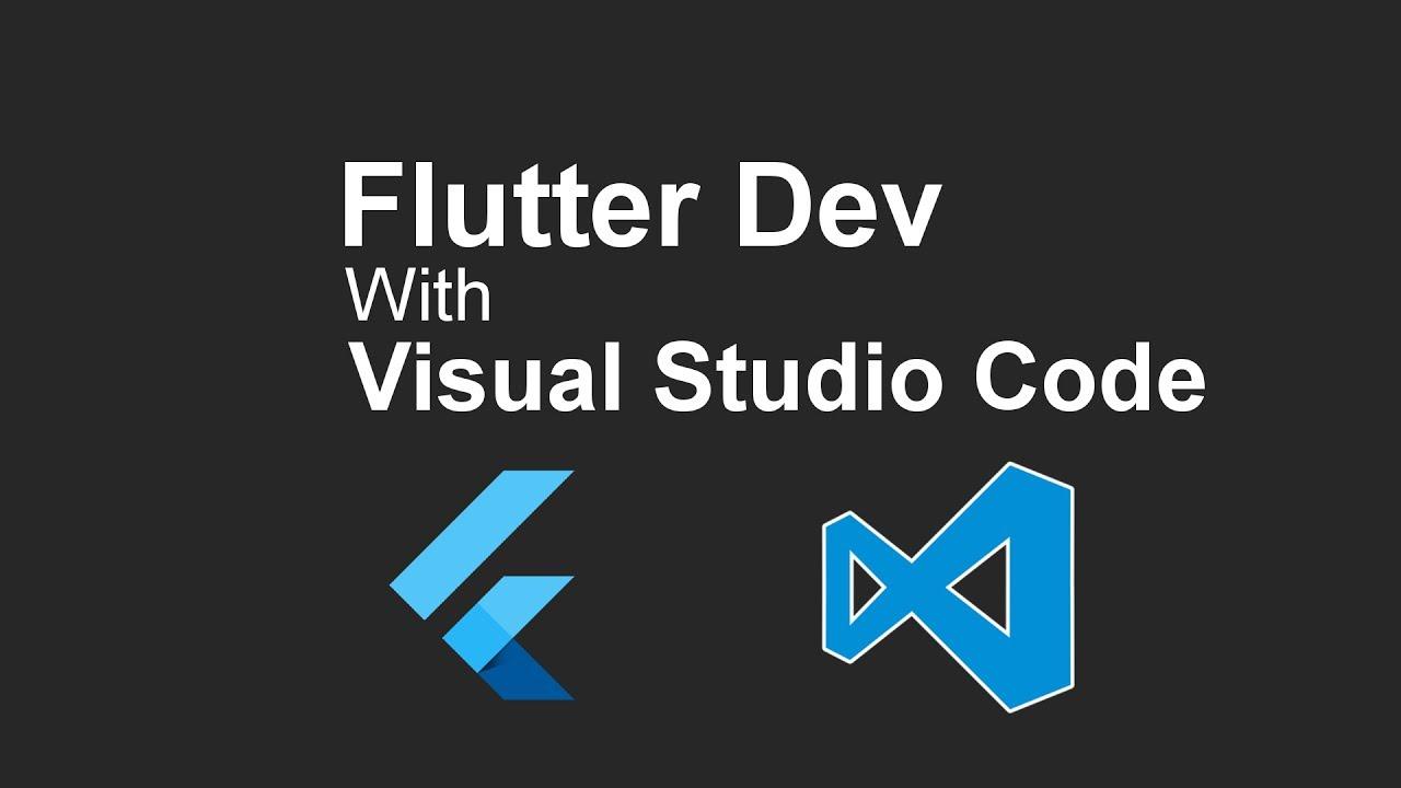 Flutter Dev with Visual Studio Code