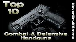 Top 10 Combat & Defensive Handguns