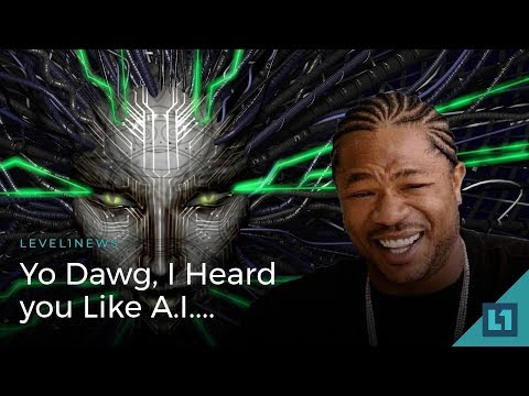 Level1 News December 12 2017: Yo Dawg, I Heard you Like A.I.