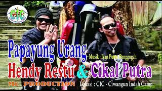 PAPAYUNG URANG - HENDY RESTU & CIKAL PUTRA (OFFICIAL VIDEO)