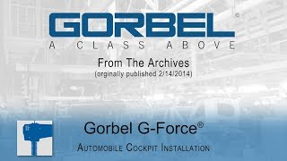 Gorbel Video Archive -  Automobile Cockpit Installation