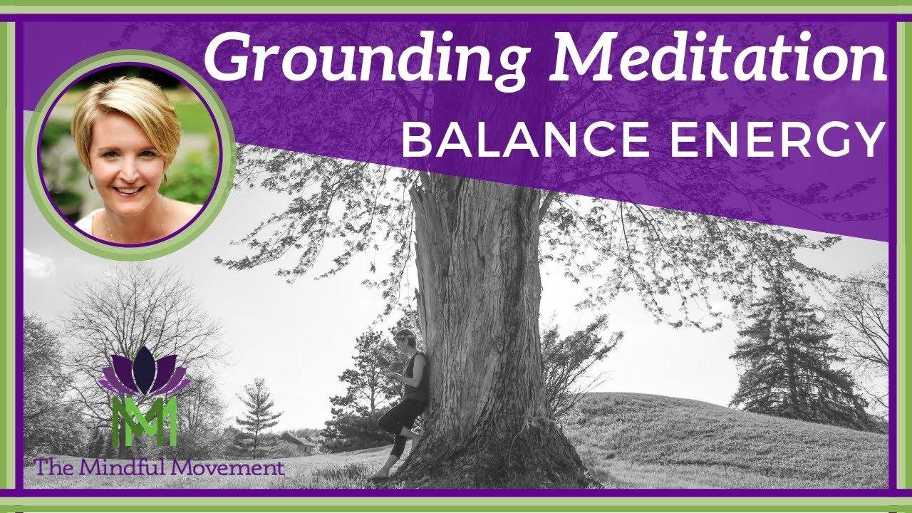 10 Minute Guided Meditation to Balance Energy / Grounding Meditation / Mindful Movement