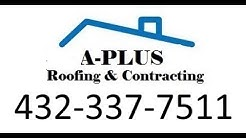 Emergency Roof Repair Odessa TX | A-Plus Roofing and Contracting