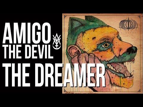 Amigo The Devil The Dreamer (from Volume 1)