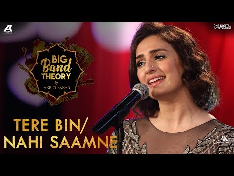 Tere Bin / Nahi Saamne - Akriti Kakar | Big Band Theory | Mashup
