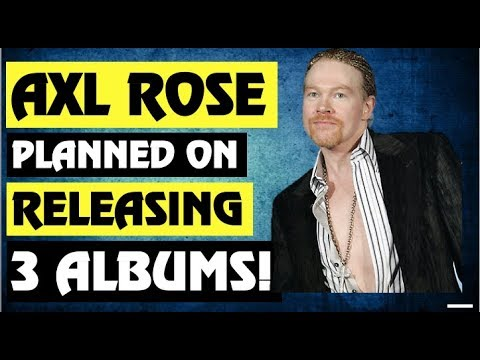 Guns N' Roses News:  Axl Rose Wanted to Release Trilogy of Albums