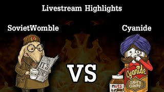 Womble vs. Cyanide Livestream Highlights