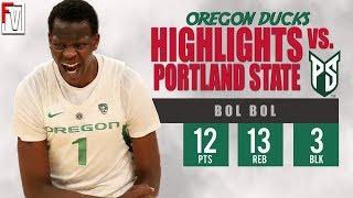 Bol Bol Oregon vs Portland State - Highlights | 11.6.18 | 12 Pts, 13 Rebs, 3 Blocks!