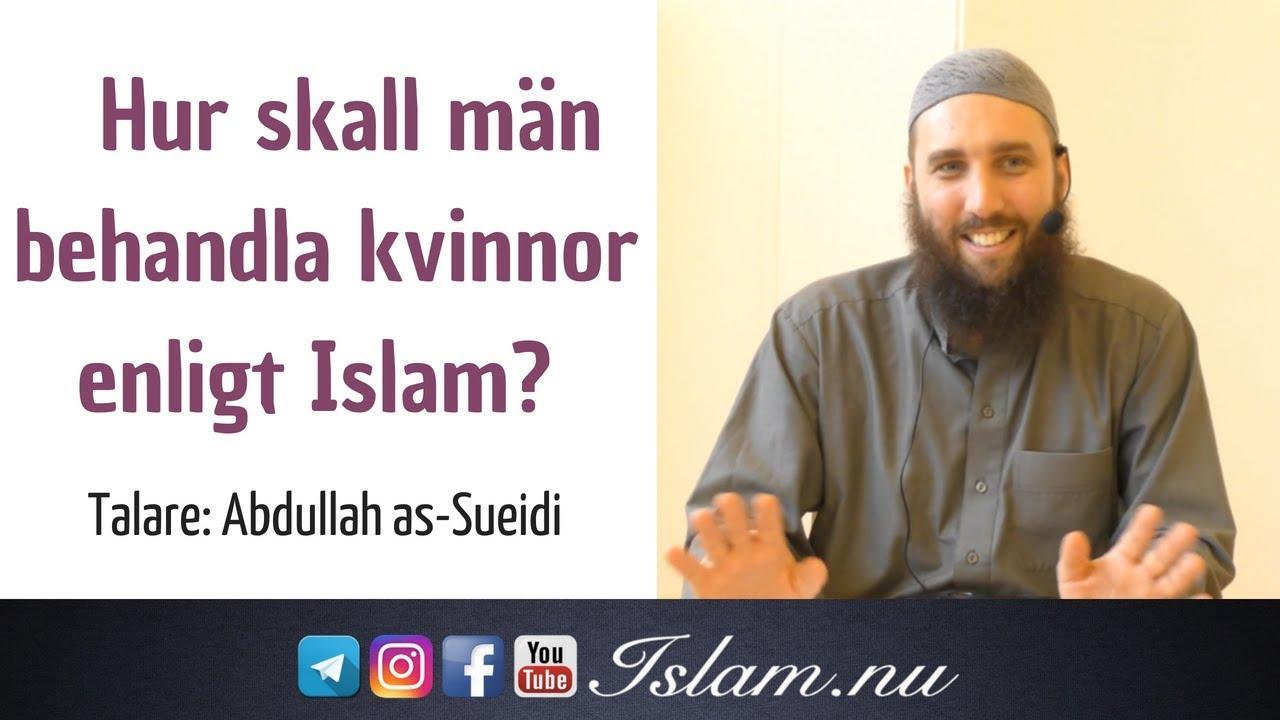 Hur skall män behandla kvinnor enligt Islam? | Abdullah as-Sueidi