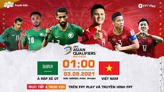 TRỰC TIẾP   Ả RẬP XÊ ÚT vs VIỆT NAM   VÒNG LOẠI WORLD CUP 2022   Ả Rập vất vả trước ĐTVN