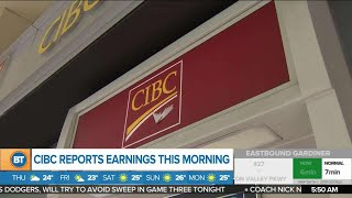 CIBC reports earnings day after Royal Bank, and other top business news