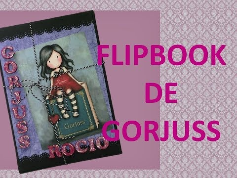 TUTORIAL DIY FLIPBOOK DE GORJUSS