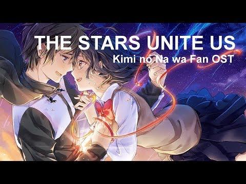 The Stars Unite Us   Kimi no Na wa (Your Name) Fan OST Ghibli Edition
