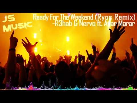 R3hab & Nervo ft. Ayah Marar - Ready For The Weekend (Ryos Remix)