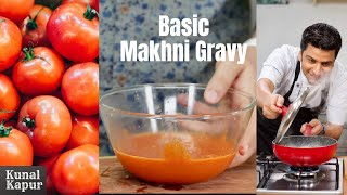 Basic Tomato Curry or Makhni   Kunal Kapur Recipes   Indian Curry Recipes