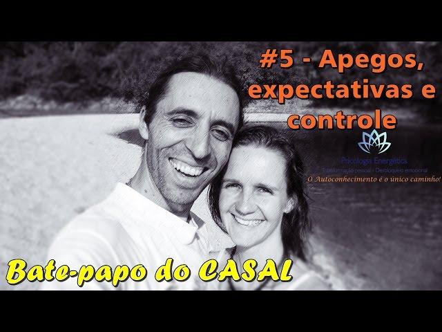 Bate-papo: apegos, expectativas e controle | Rafael e Valeria Zen | EFTBrasil - Autoconhecimento