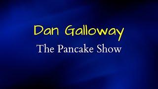 The Pancake Show - Dan Galloway | Motivational Speaker | Entertainer