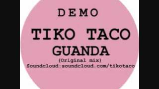Tiko Taco - Guenda (Original mix)