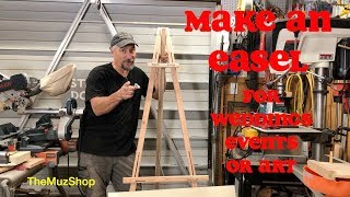 How to Make an Easel for Art, Weddings or Events