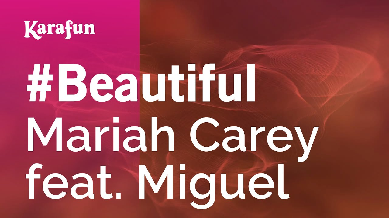 Beautiful Mariah Carey Feat Miguel Karaoke Version Karafun Youtube
