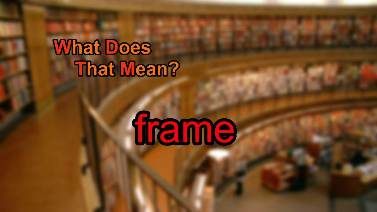 What does frame mean? - YouTube