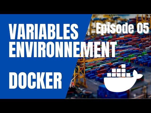 DOCKER - 5. VARIABLES D'ENVIRONNEMENT (ENV, ENVFILE...)