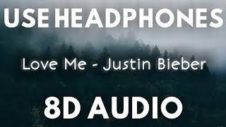 Love Me (8D AUDIO)   Justin Bieber   Love Me   8D tunes