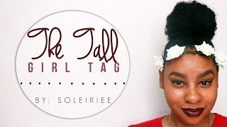 TAG | The Tall Girl TAG By SOLEIRIEE Thumbnail