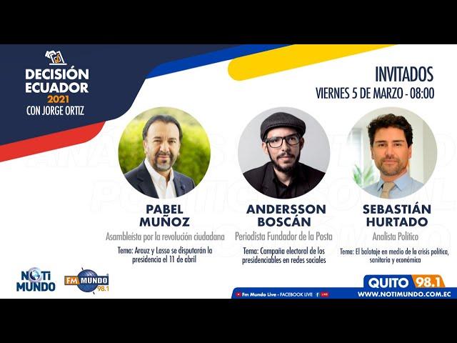 Decisión Ecuador 2021: Pabel Muñoz, Andersson Boscán y Sebastián Hurtado