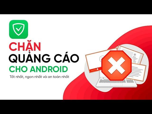 [Vjetstore Official] Chặn Quảng Cáo Cho Android Mới Nhất