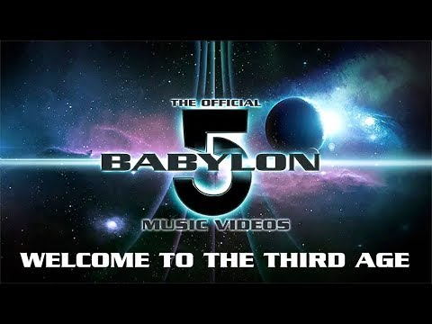 Official Babylon 5 Music Videos - Welcome to the Third Age