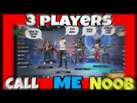 Download 3 PLAYERS CALL ME NOOB || FREE FIRE  || MINE GAMING