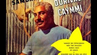 Dorival Caymmi - NÃO TEM SOLUÇÃO - samba-canção de Dorival Caymmi e Carlos Guinle - gravação de 1955