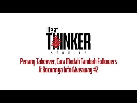 Life At Thinker Edisi Penang Takeover, Cara Mudah Tambah Followers & Bocornya Info Giveaway #2