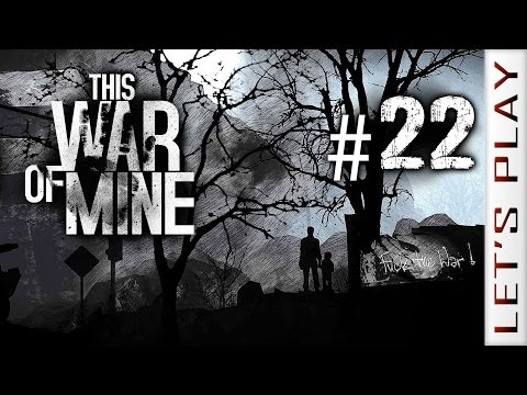 This War of Mine #22 - Let's Play