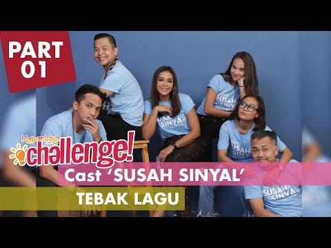 #KapanLagiChallenge - Tebak Lagu Cast SUSAH SINYAL (Part 1)